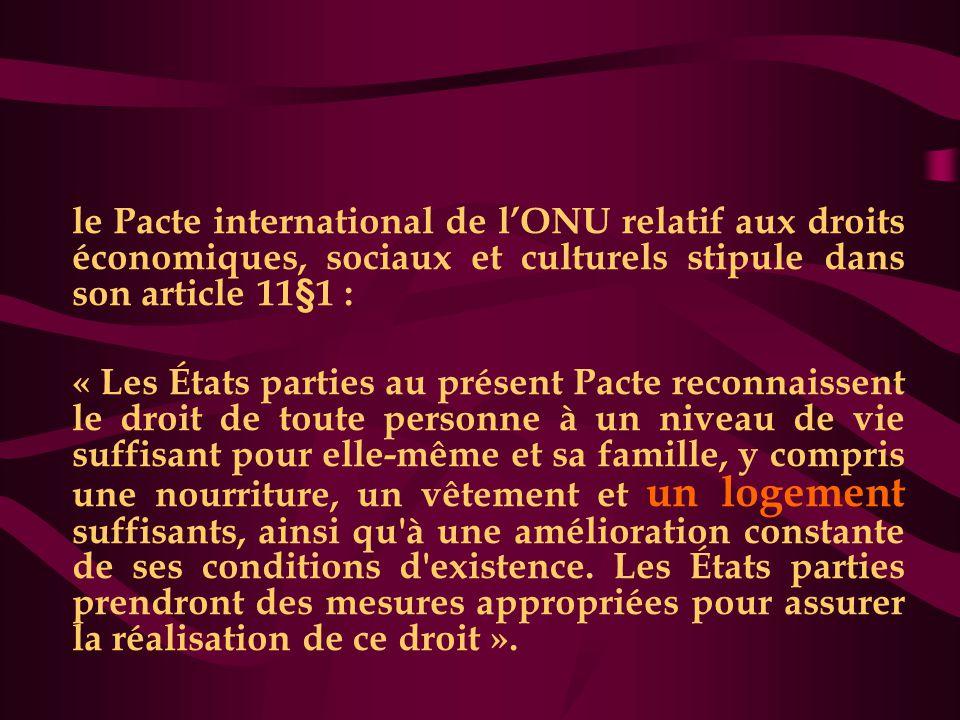 le Pacte international de l'ONU relatif aux droits économiques, sociaux et culturels stipule dans son article 11§1 :