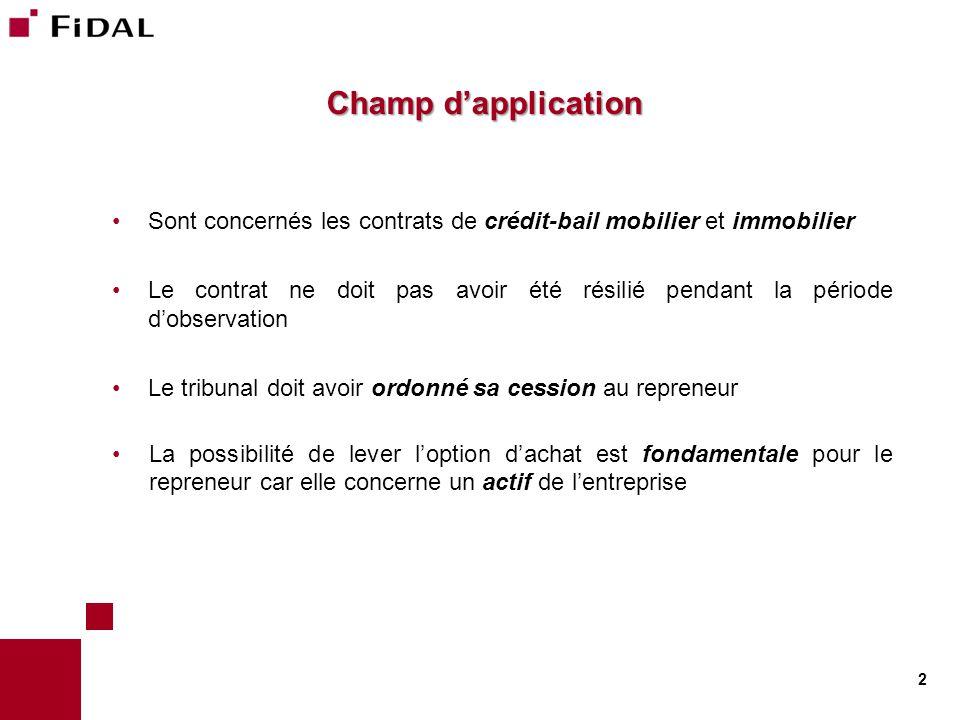 Champ d'application Sont concernés les contrats de crédit-bail mobilier et immobilier.