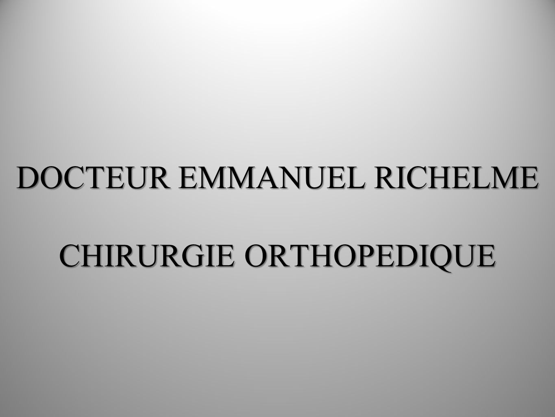 DOCTEUR EMMANUEL RICHELME CHIRURGIE ORTHOPEDIQUE