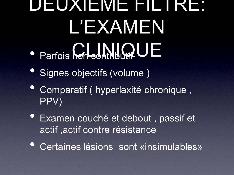 DEUXIEME FILTRE: L'EXAMEN CLINIQUE
