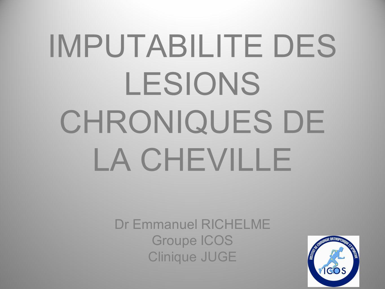 IMPUTABILITE DES LESIONS CHRONIQUES DE LA CHEVILLE