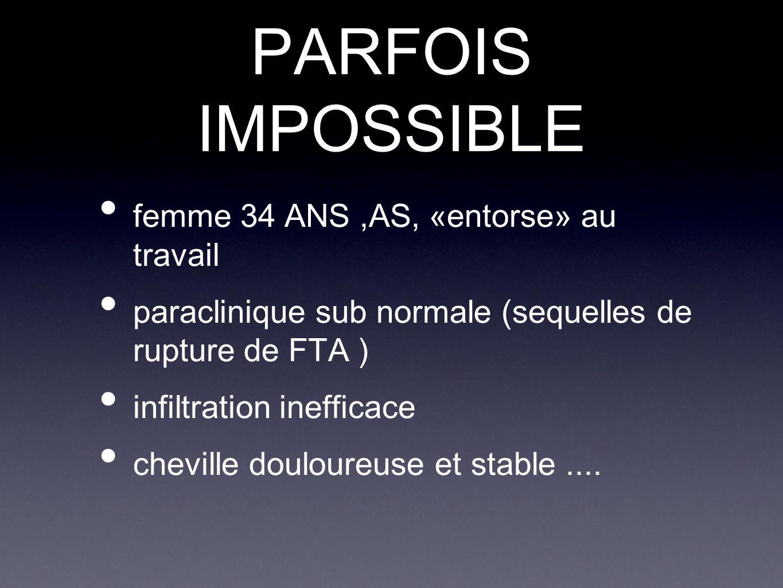 PARFOIS IMPOSSIBLE femme 34 ANS ,AS, «entorse» au travail