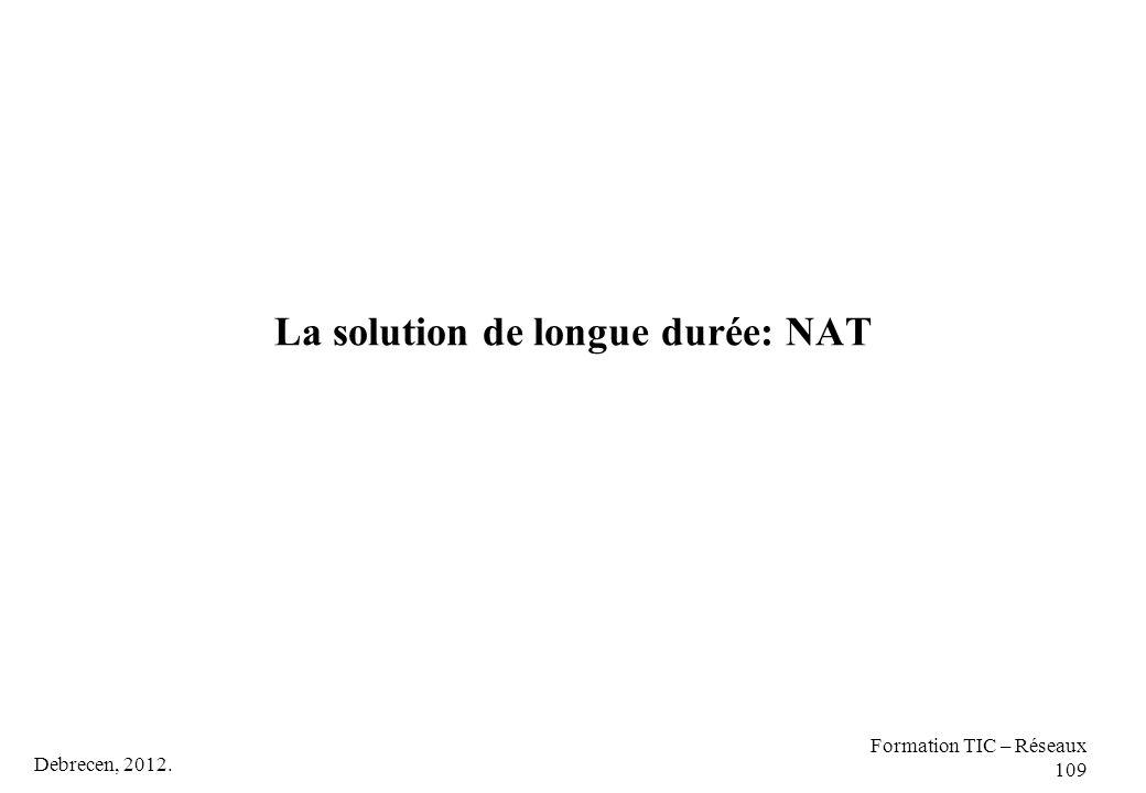 La solution de longue durée: NAT