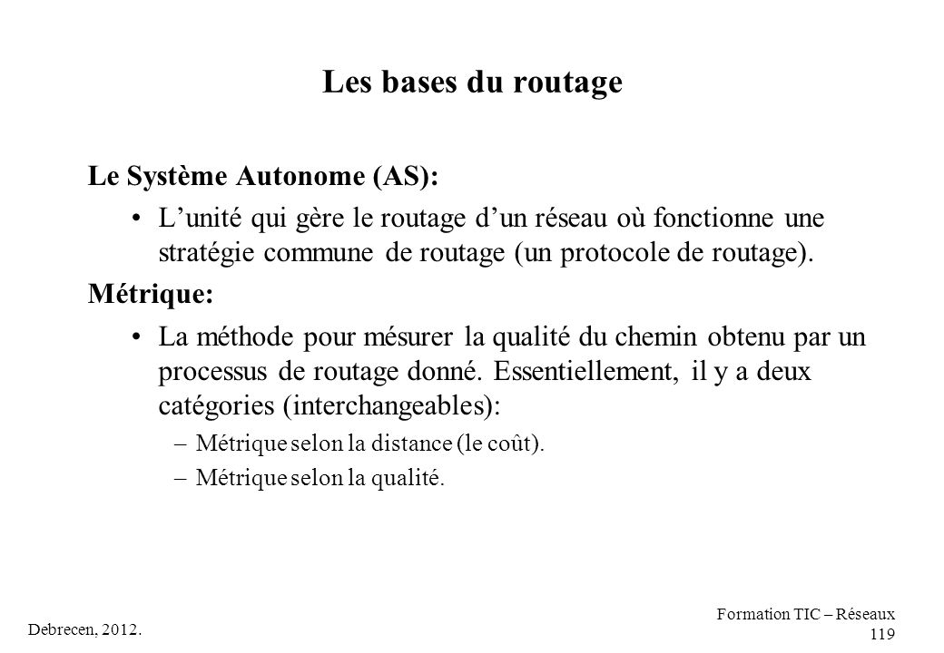 Les bases du routage Le Système Autonome (AS):