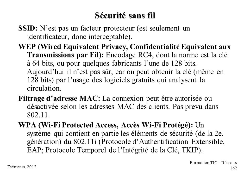 Sécurité sans fil SSID: N'est pas un facteur protecteur (est seulement un identificateur, donc interceptable).