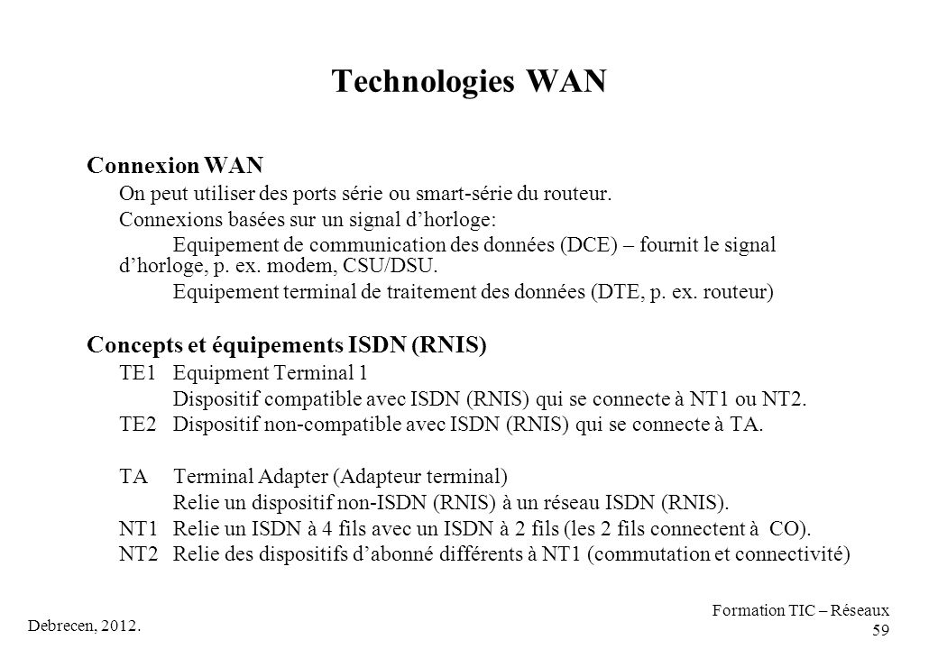 Technologies WAN Connexion WAN Concepts et équipements ISDN (RNIS)