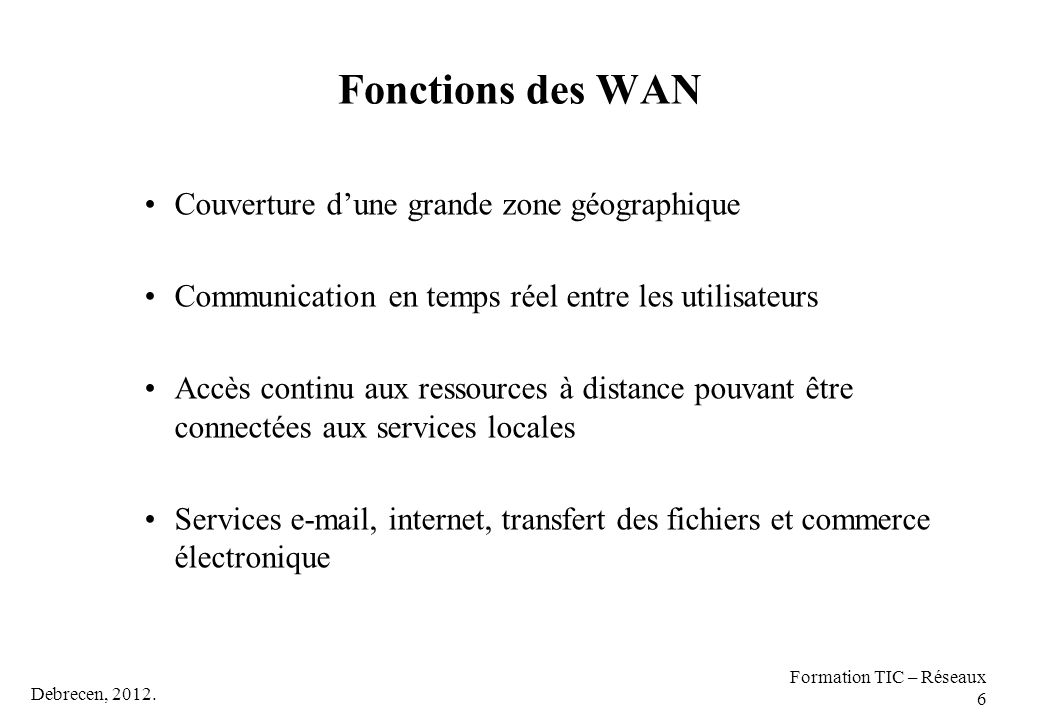 Fonctions des WAN Couverture d'une grande zone géographique