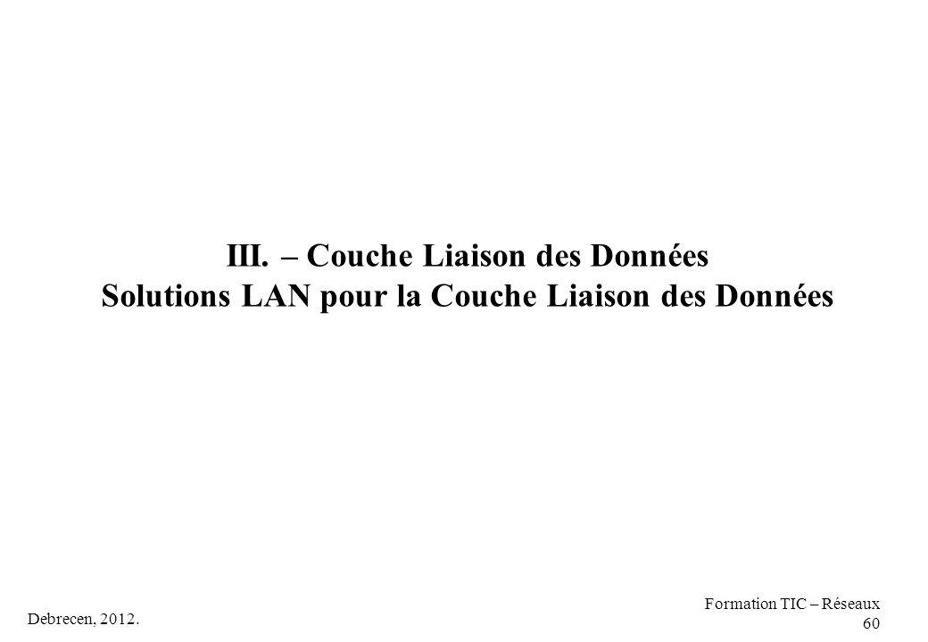 III. – Couche Liaison des Données Solutions LAN pour la Couche Liaison des Données