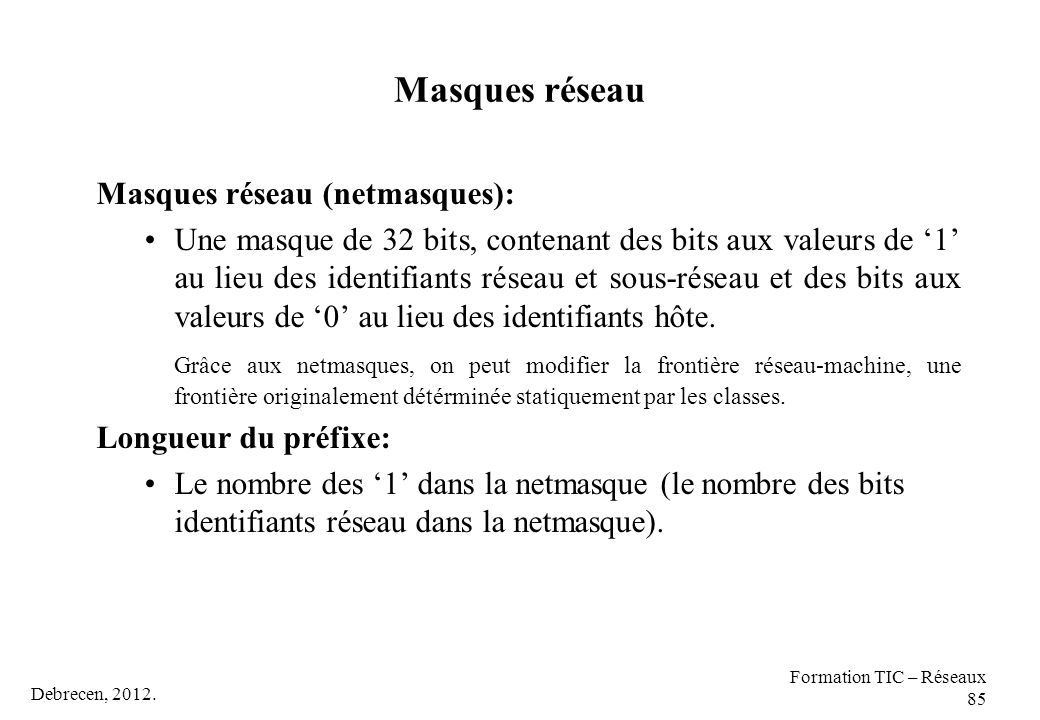 Masques réseau Masques réseau (netmasques):