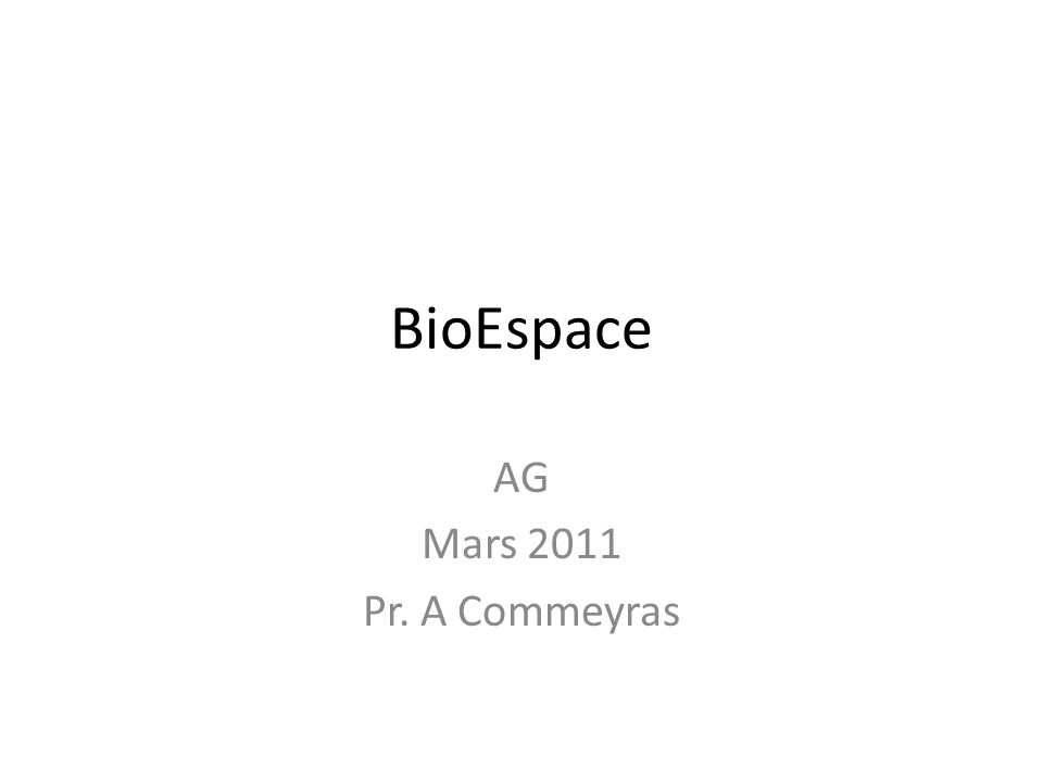 BioEspace AG Mars 2011 Pr. A Commeyras