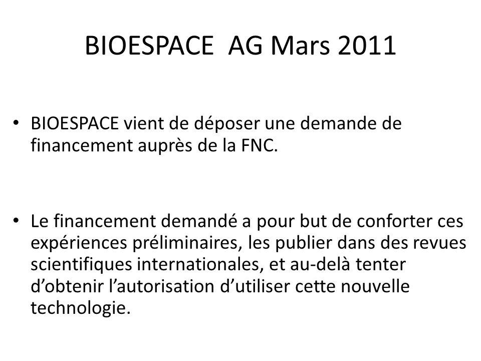 BIOESPACE AG Mars 2011 BIOESPACE vient de déposer une demande de financement auprès de la FNC.
