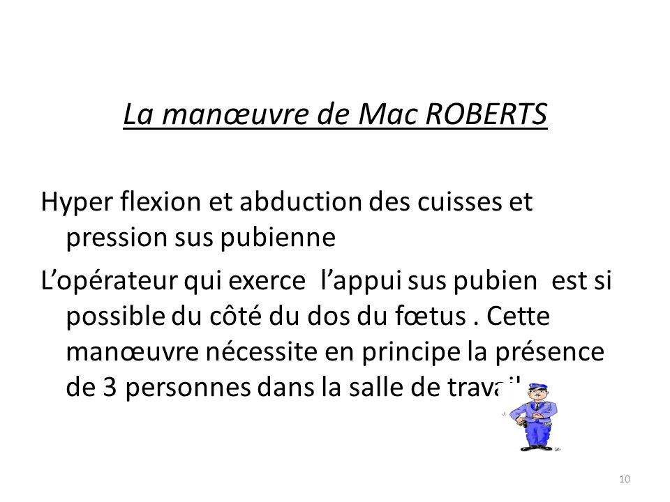 La manœuvre de Mac ROBERTS