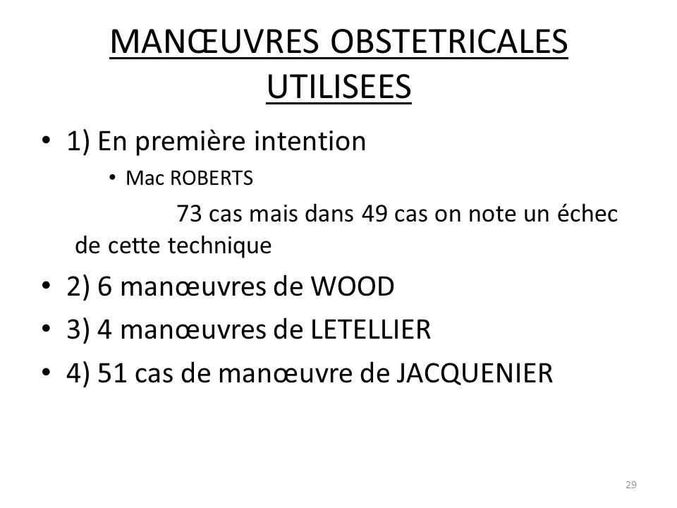 MANŒUVRES OBSTETRICALES UTILISEES