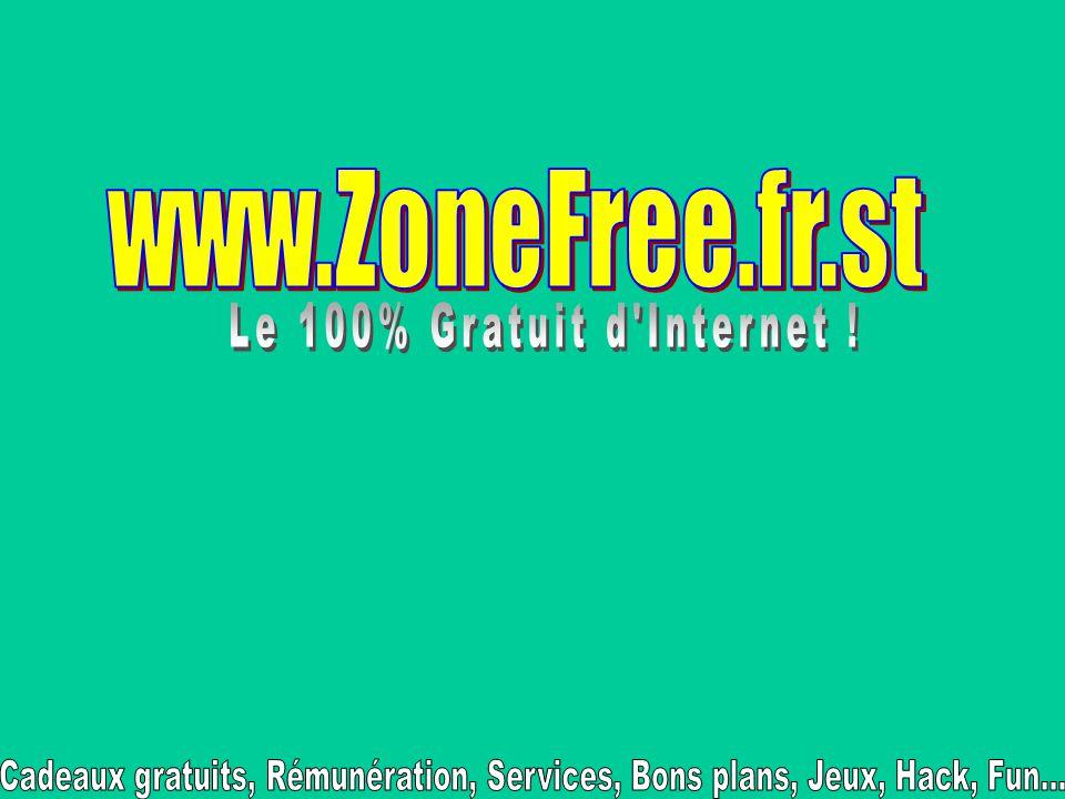 www.ZoneFree.fr.st Le 100% Gratuit d Internet .