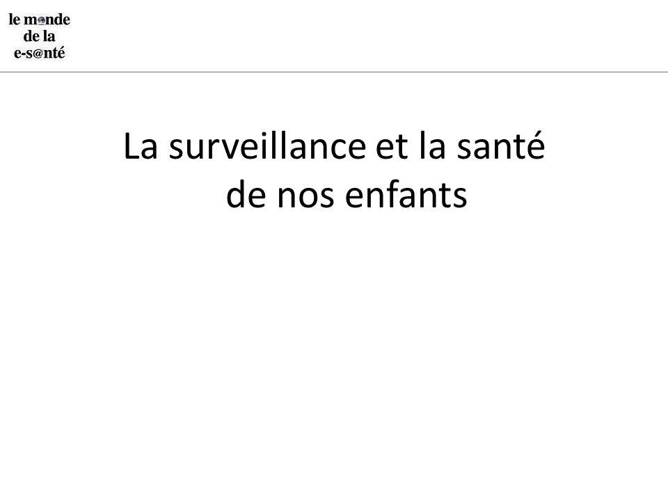 La surveillance et la santé de nos enfants