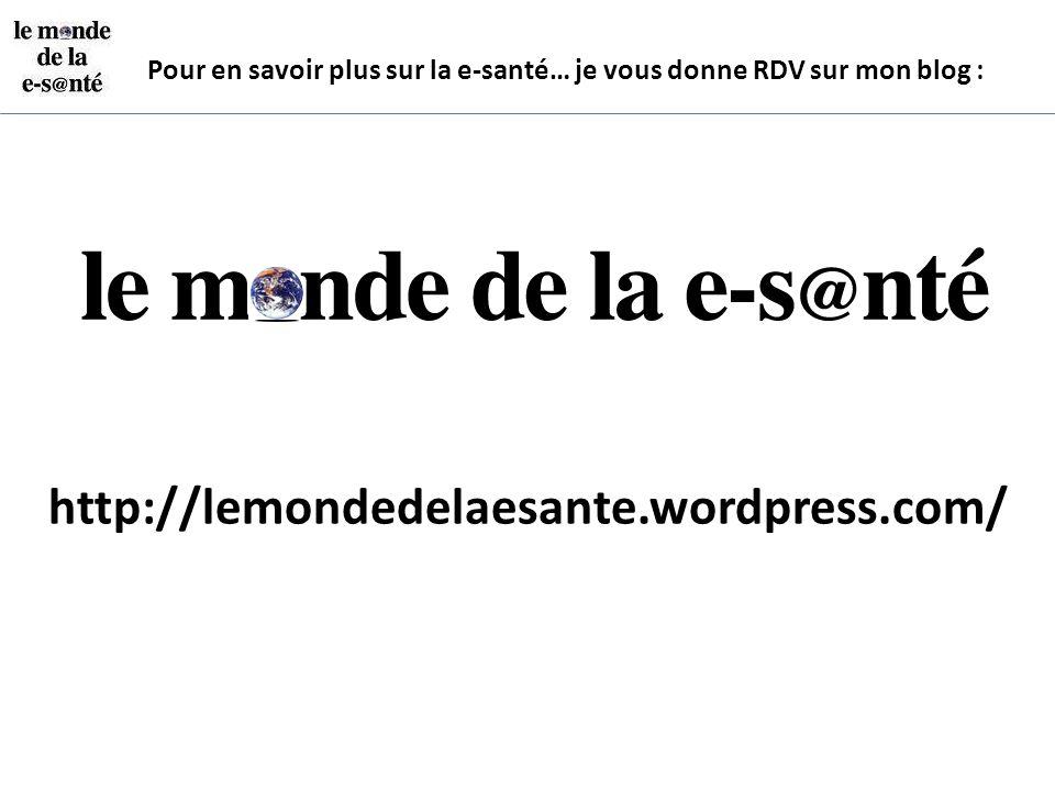 Pour en savoir plus sur la e-santé… je vous donne RDV sur mon blog :