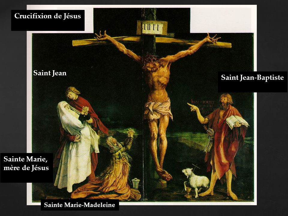 Crucifixion de Jésus Saint Jean Saint Jean-Baptiste Sainte Marie,