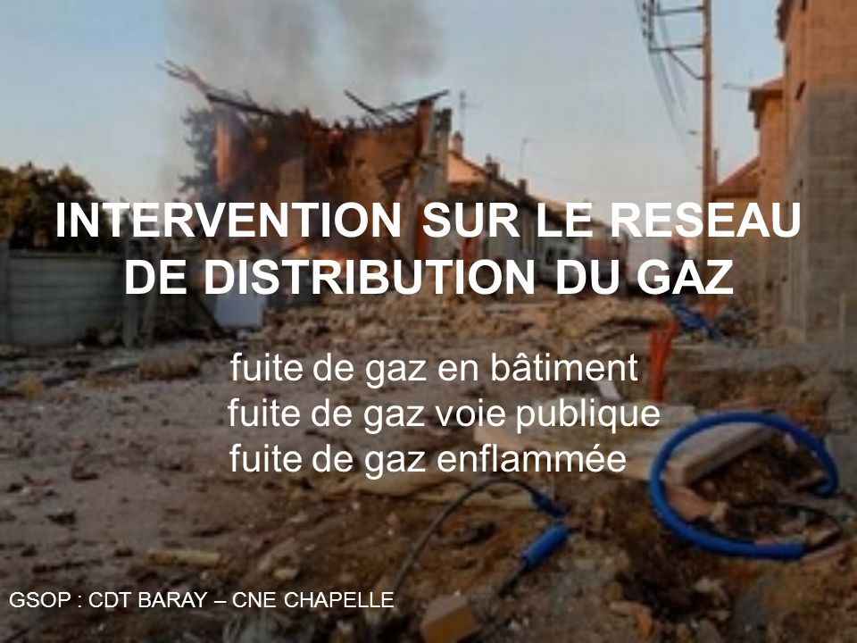 INTERVENTION SUR LE RESEAU DE DISTRIBUTION DU GAZ