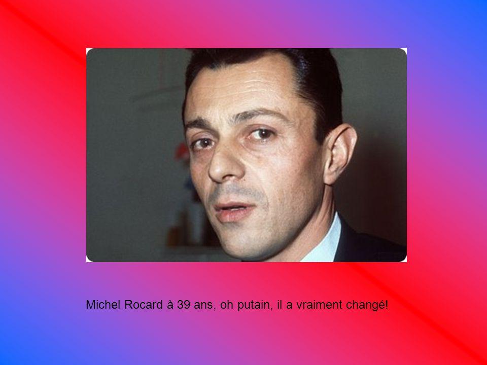 Michel Rocard à 39 ans, oh putain, il a vraiment changé!