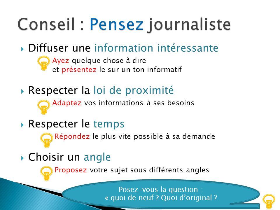 Conseil : Pensez journaliste