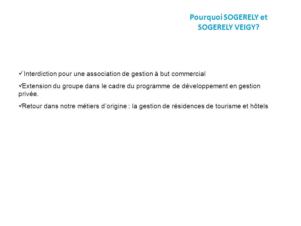 Pourquoi SOGERELY et SOGERELY VEIGY