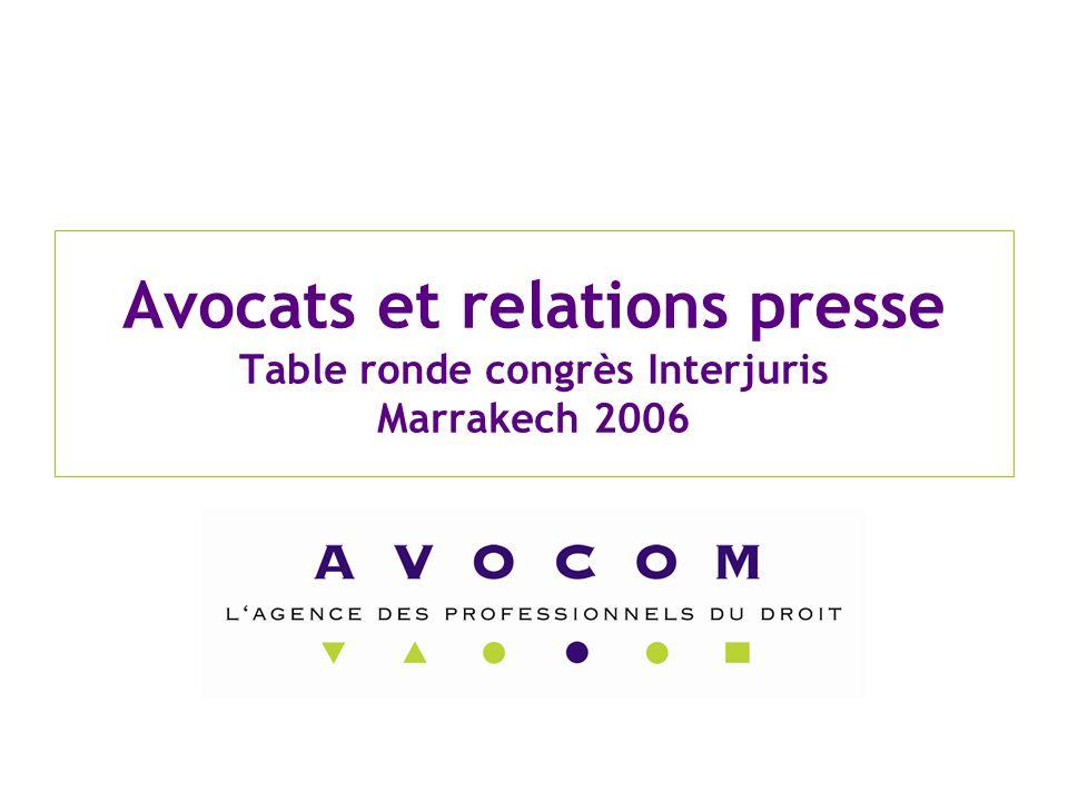 Avocats et relations presse Table ronde congrès Interjuris Marrakech 2006