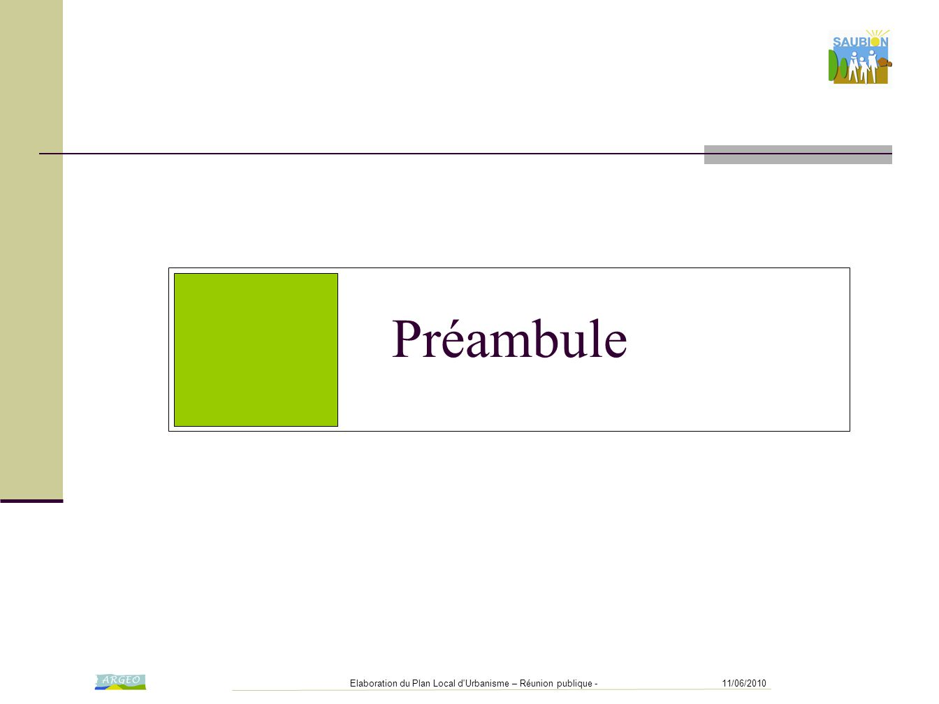 Préambule Elaboration du Plan Local d Urbanisme – Réunion publique -
