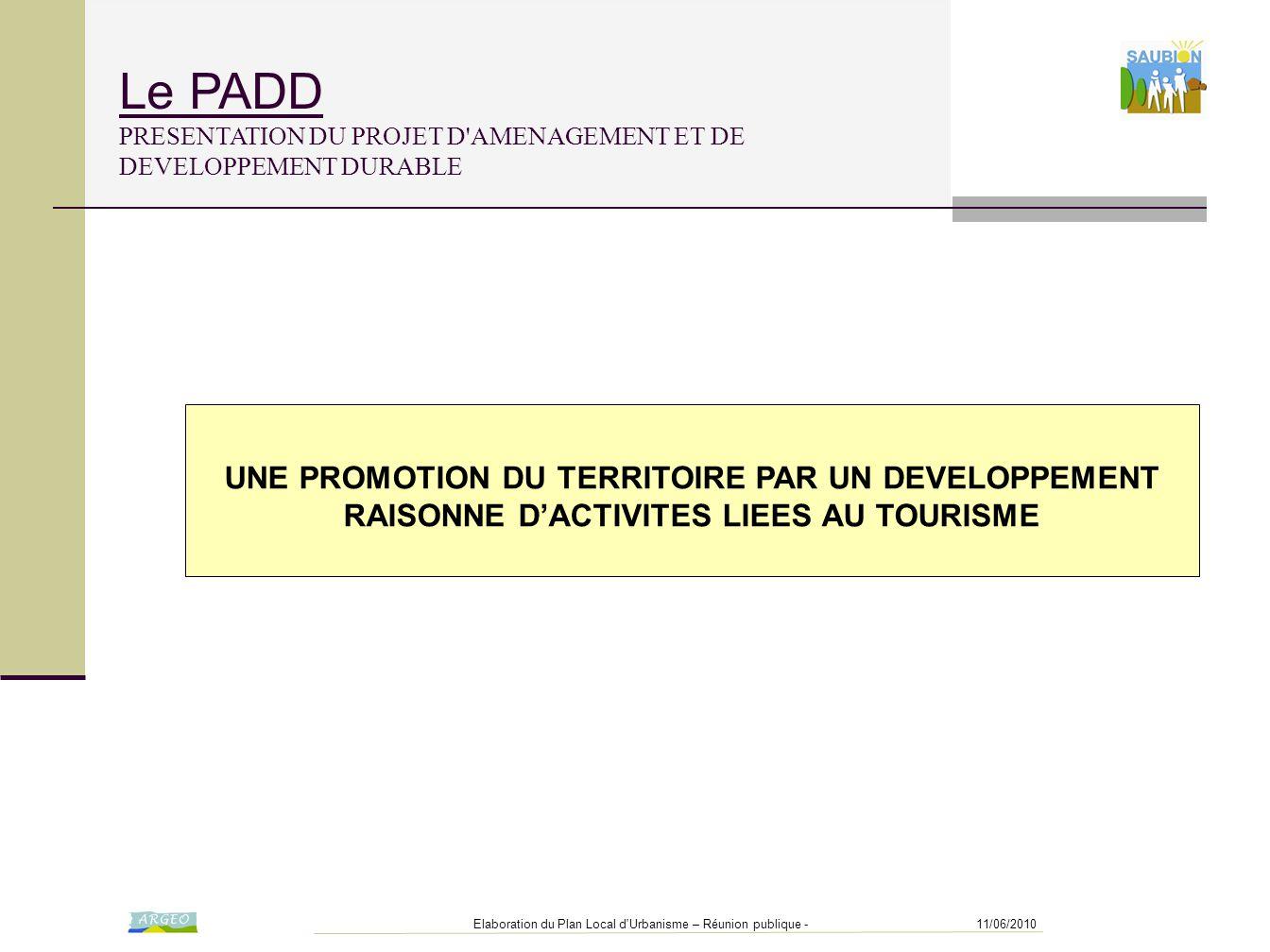 Le PADD PRESENTATION DU PROJET D AMENAGEMENT ET DE DEVELOPPEMENT DURABLE