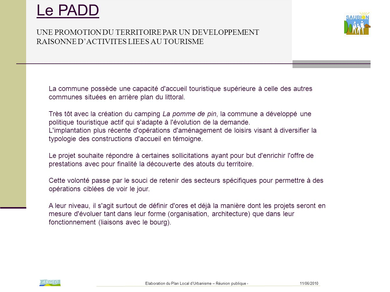 Le PADD UNE PROMOTION DU TERRITOIRE PAR UN DEVELOPPEMENT RAISONNE D'ACTIVITES LIEES AU TOURISME