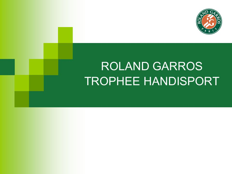 ROLAND GARROS TROPHEE HANDISPORT