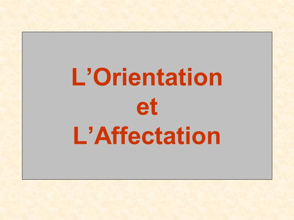 L'Orientation et L'Affectation
