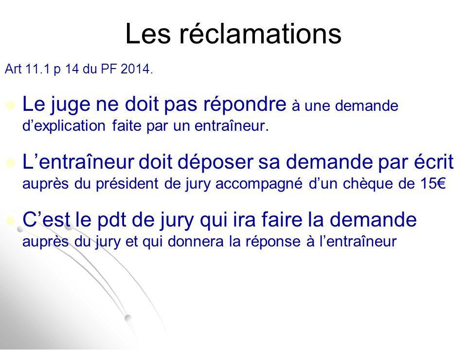 Les réclamations Art 11.1 p 14 du PF 2014. Le juge ne doit pas répondre à une demande d'explication faite par un entraîneur.