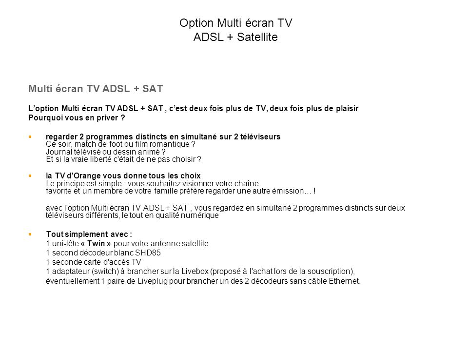 Option Multi écran TV ADSL + Satellite Multi écran TV ADSL + SAT
