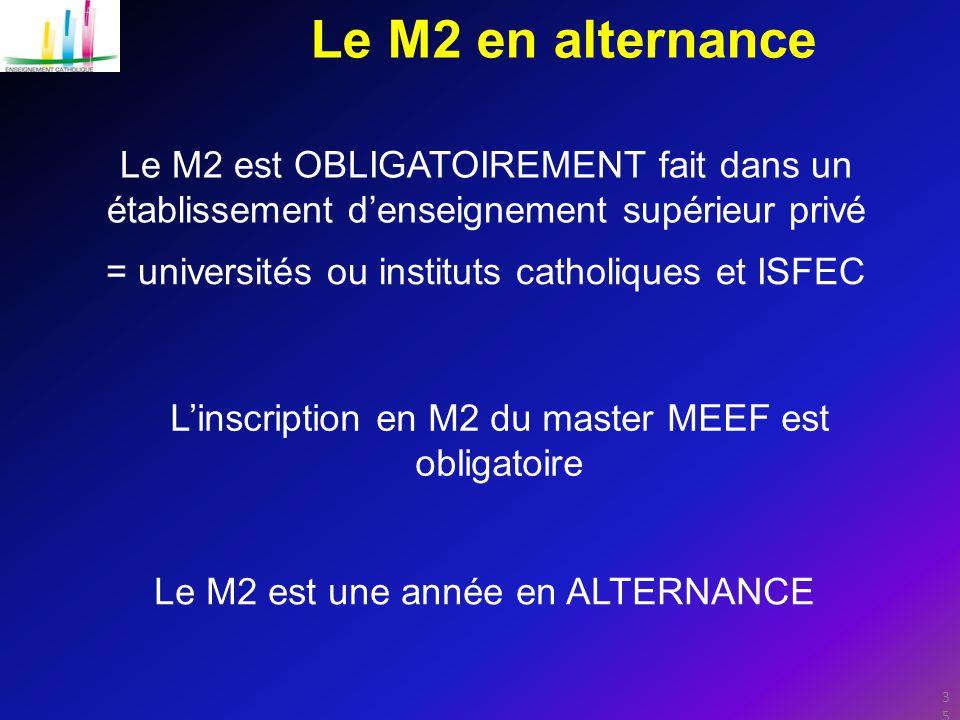Le M2 en alternance Le M2 est OBLIGATOIREMENT fait dans un établissement d'enseignement supérieur privé.