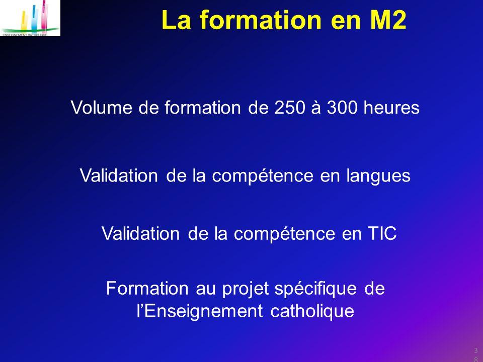 La formation en M2 Volume de formation de 250 à 300 heures