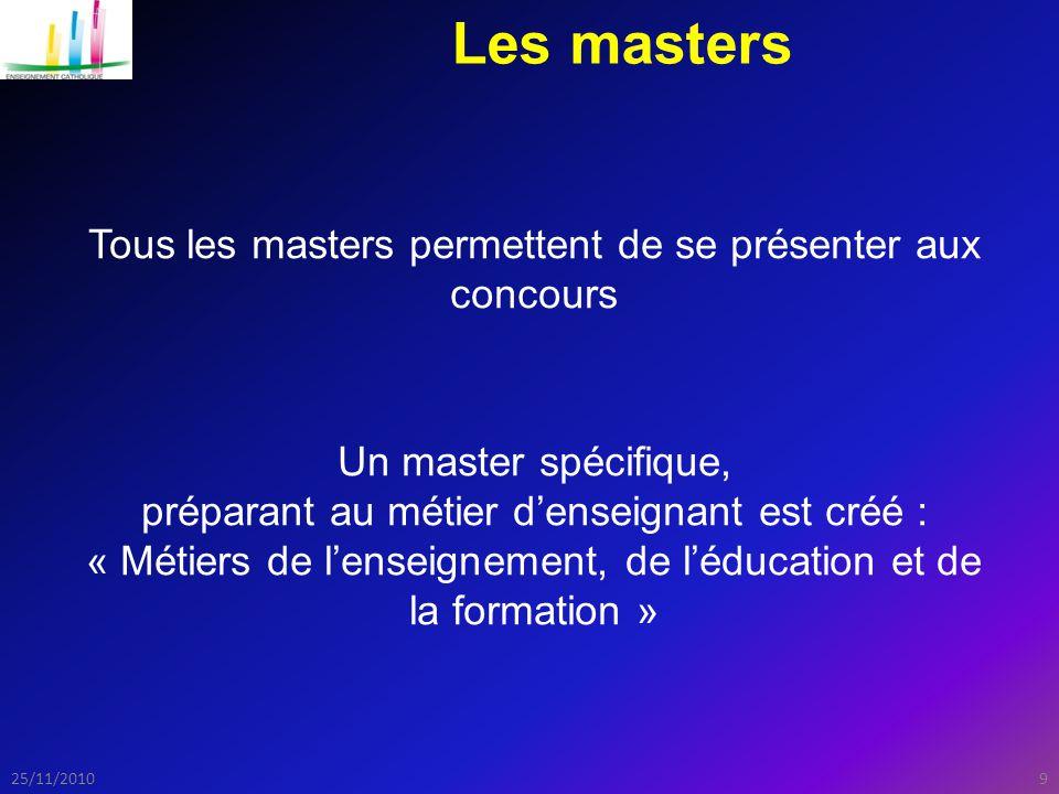 Les masters Tous les masters permettent de se présenter aux concours