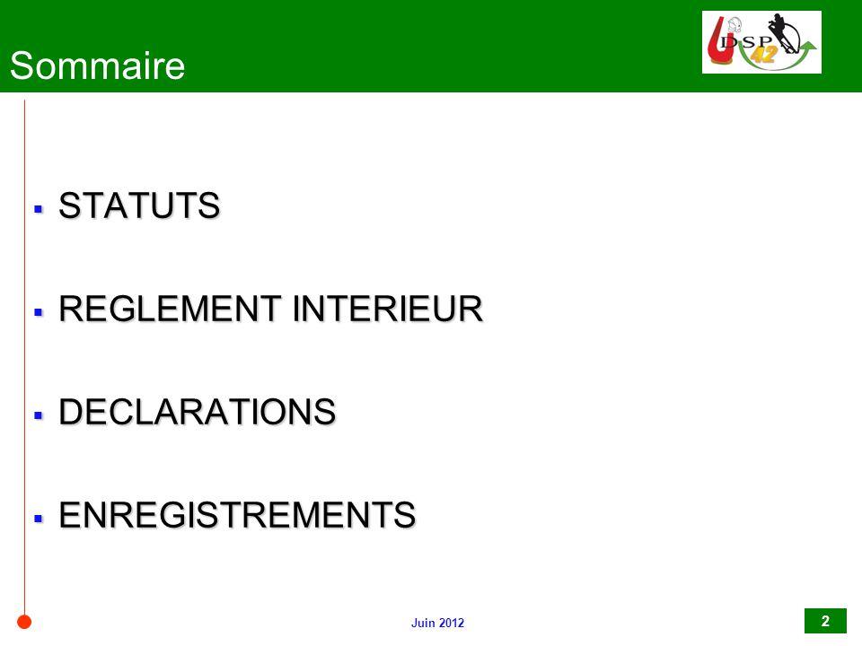 Sommaire STATUTS REGLEMENT INTERIEUR DECLARATIONS ENREGISTREMENTS