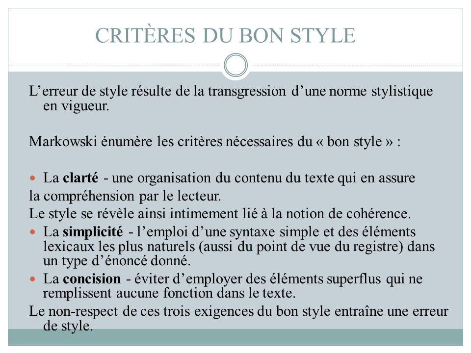 CRITÈRES DU BON STYLE L'erreur de style résulte de la transgression d'une norme stylistique en vigueur.