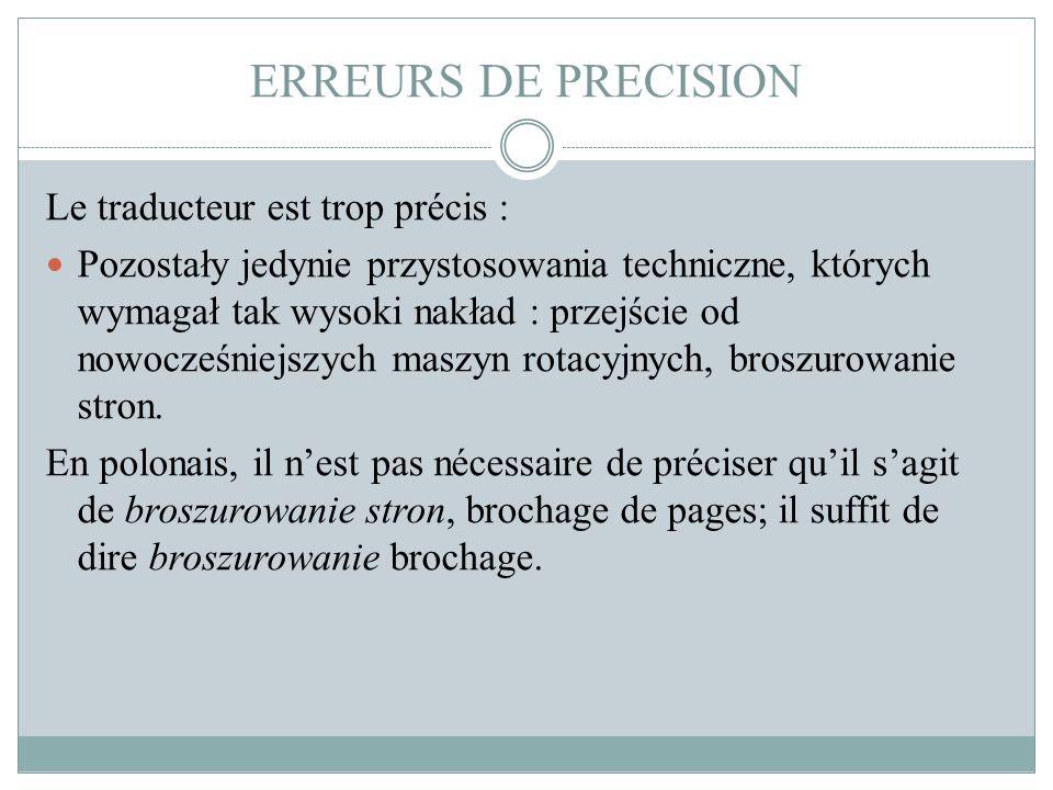 ERREURS DE PRECISION Le traducteur est trop précis :