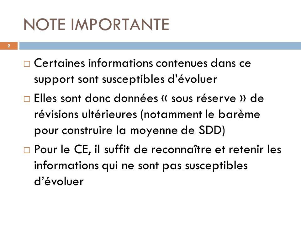 NOTE IMPORTANTE Certaines informations contenues dans ce support sont susceptibles d'évoluer.