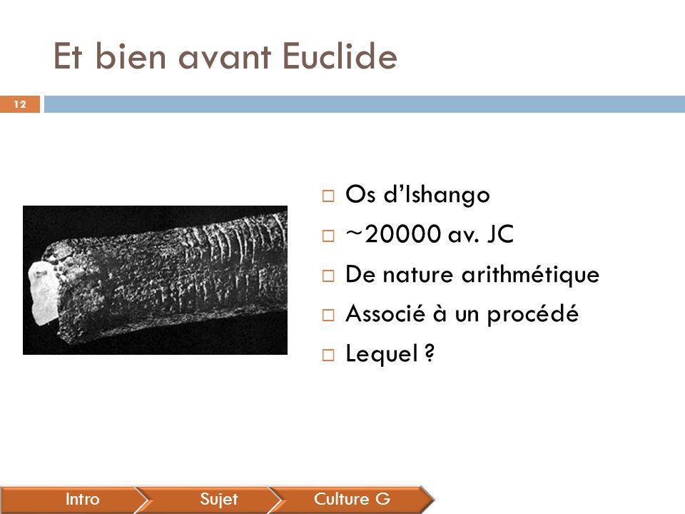 Et bien avant Euclide Os d'Ishango ~20000 av. JC