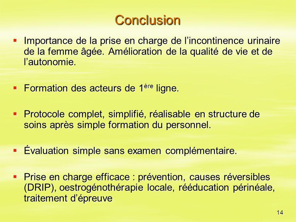 Conclusion Importance de la prise en charge de l'incontinence urinaire de la femme âgée. Amélioration de la qualité de vie et de l'autonomie.