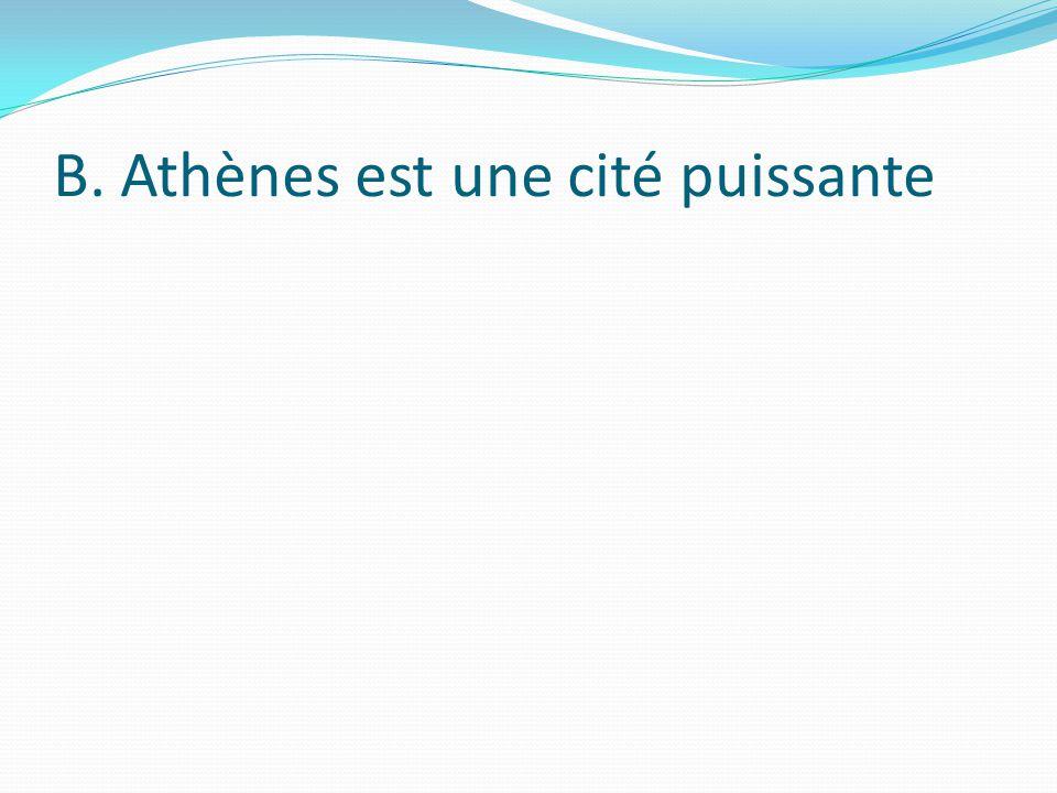 B. Athènes est une cité puissante