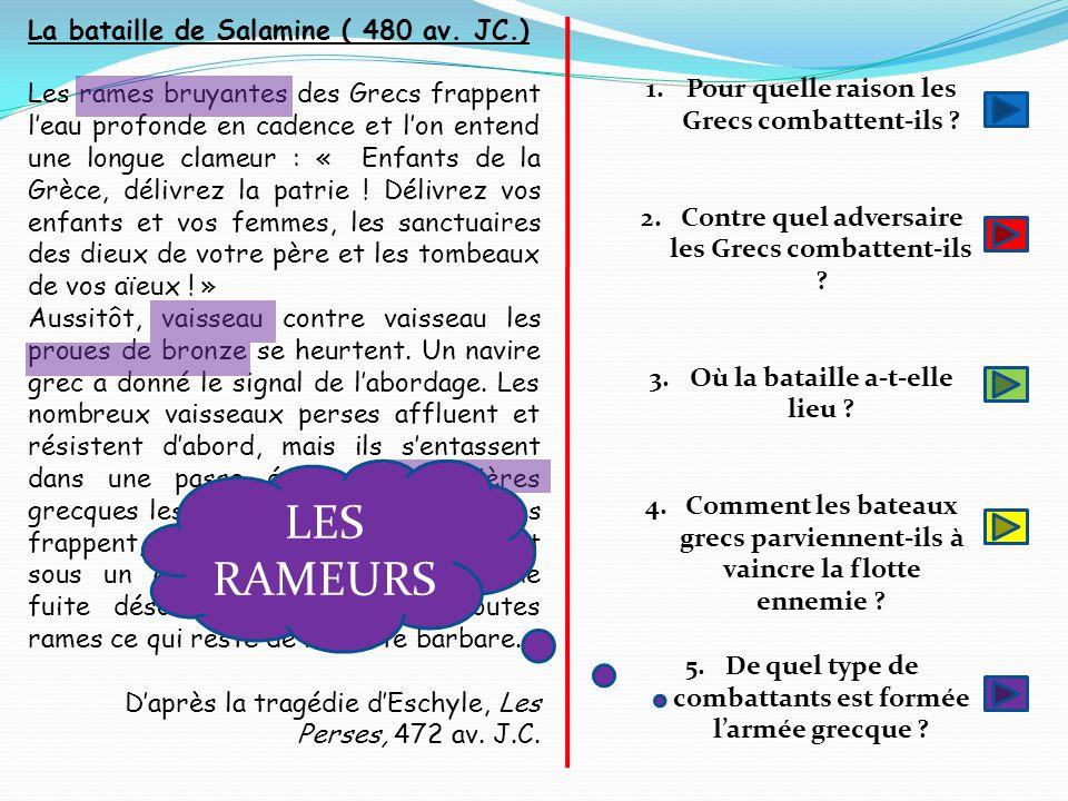 LES RAMEURS La bataille de Salamine ( 480 av. JC.)