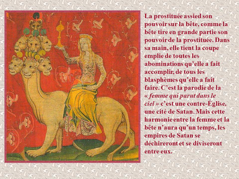 La prostituée assied son pouvoir sur la bête, comme la bête tire en grande partie son pouvoir de la prostituée.