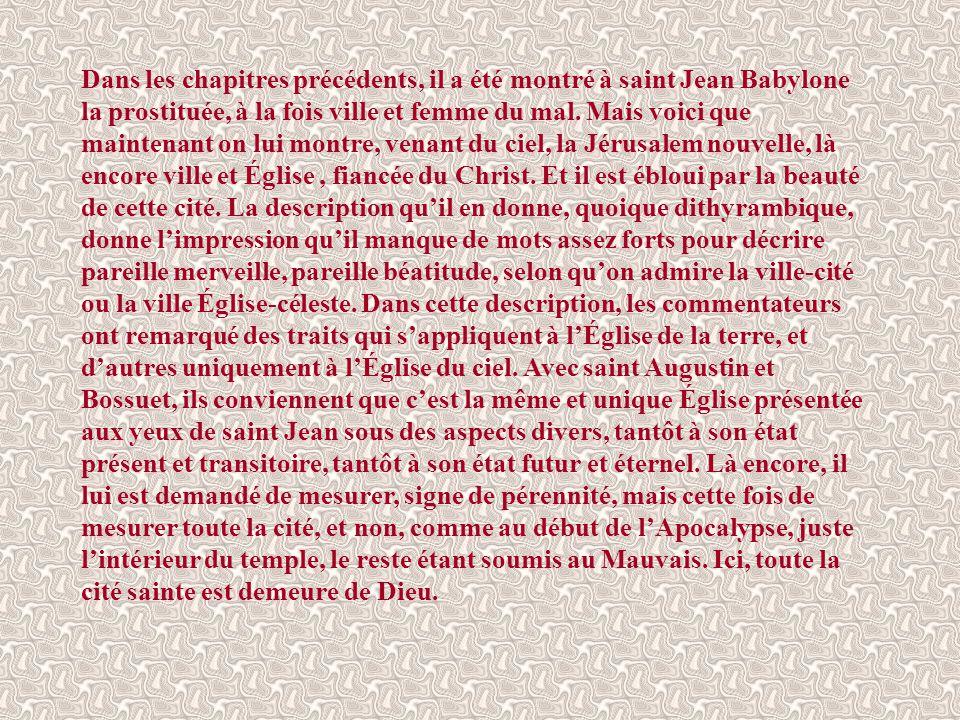 Dans les chapitres précédents, il a été montré à saint Jean Babylone la prostituée, à la fois ville et femme du mal.