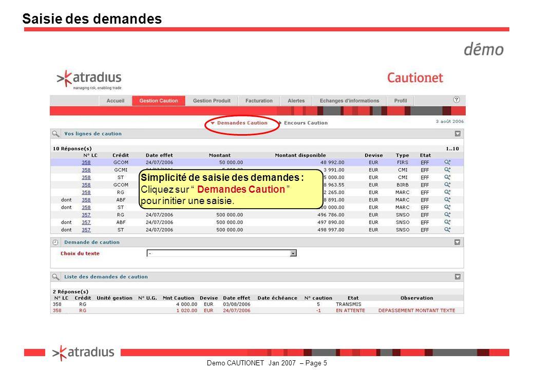 Saisie des demandes Simplicité de saisie des demandes : Cliquez sur Demandes Caution pour initier une saisie.