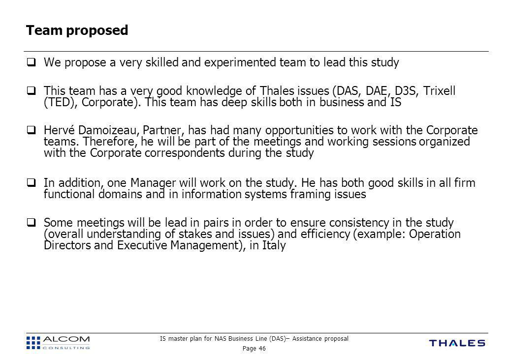 Team proposed We propose a very skilled and experimented team to lead this study.