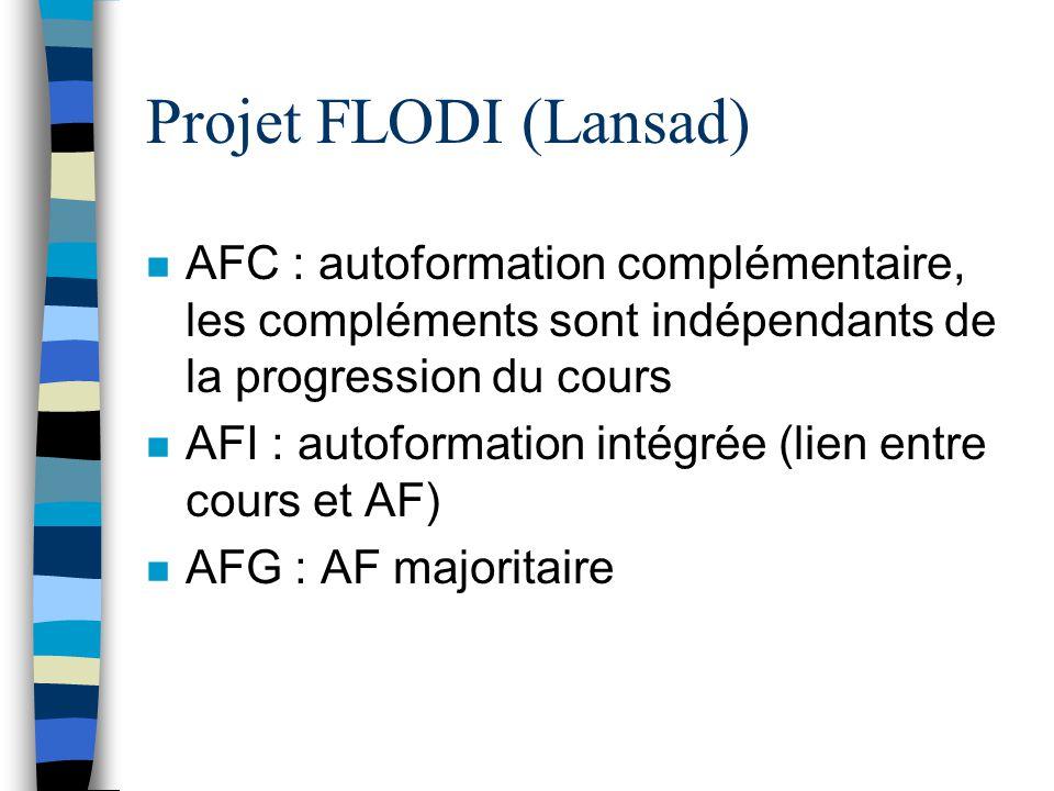 Projet FLODI (Lansad) AFC : autoformation complémentaire, les compléments sont indépendants de la progression du cours.