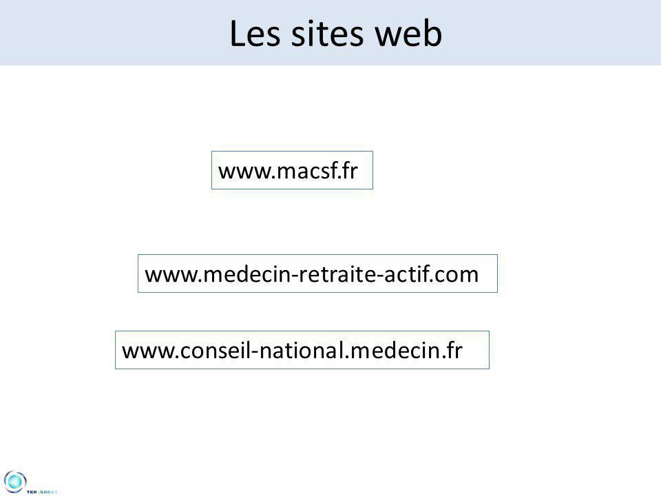 Les sites web www.macsf.fr www.medecin-retraite-actif.com www.conseil-national.medecin.fr